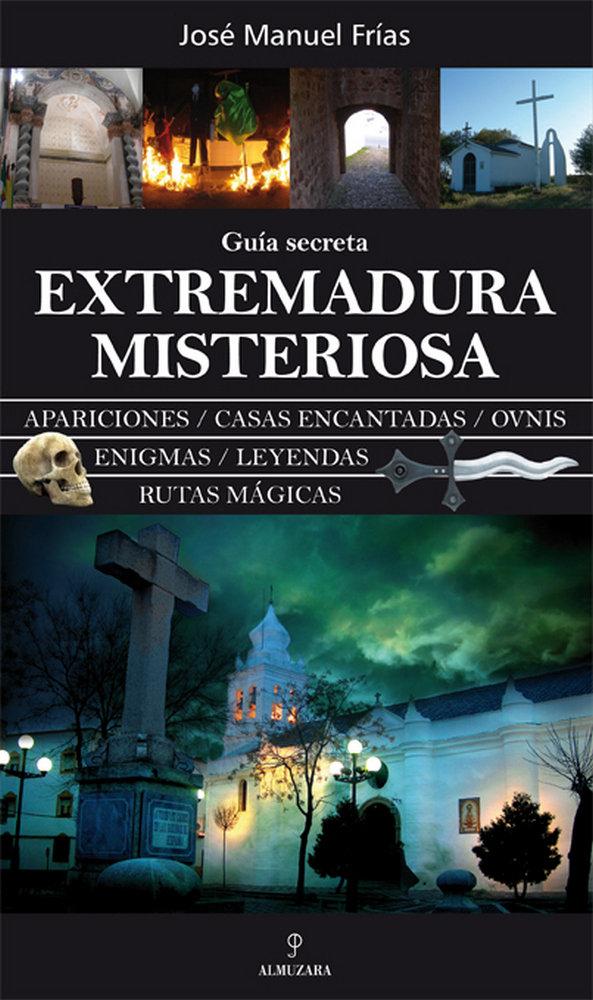 Extremadura misteriosa guia secreta