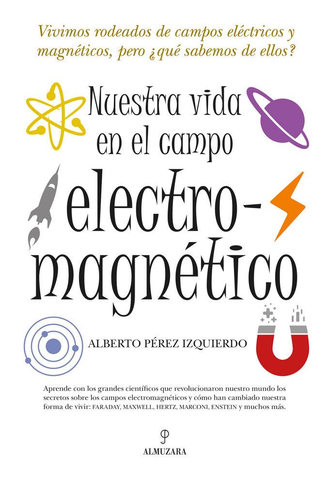 Nuestra vida en el campo electromagnetico