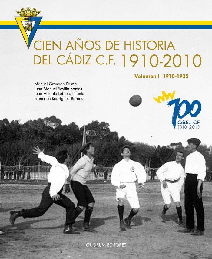 Cien años de historia del cadiz c.f. 1910-2010 (o.c.)
