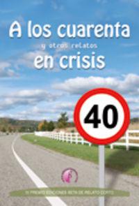 A los cuarenta y otros relatos en crisis