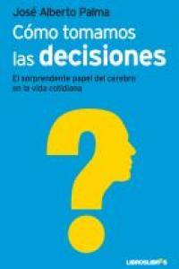 Como tomamos las decisiones