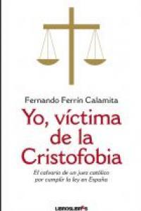 Yo victima de la cristofobia