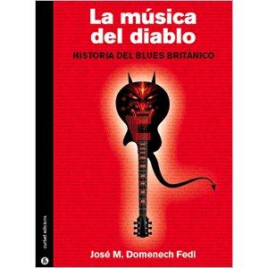 La musica del diablo. historia del blues britanico
