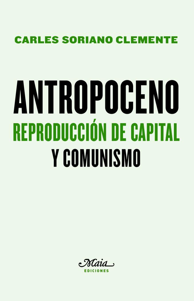 Antropoceno reproduccion de capital y comunismo