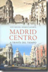 Madrid centro a traves del tiempo