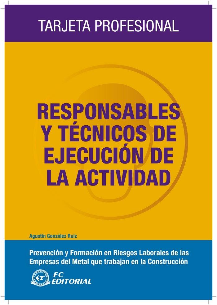 Responsables y tecnicos de ejecucion de la actividad