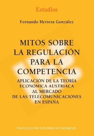 Mitos sobre la regulacion para la competencia.
