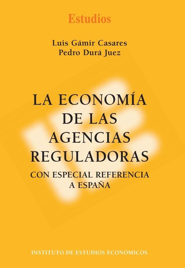 La economia de las agencias reguladores