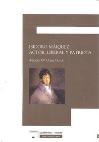 Isidoro maiquez actor liberal y patriota