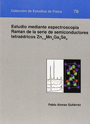 Estudio mediante espectroscopia raman de la serie de semicon