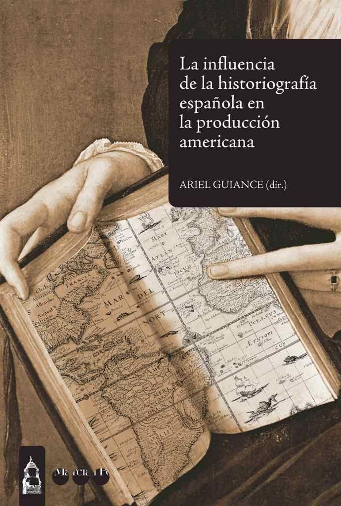 Influencia de la historiografia española en la produccion am