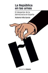 La republica en las urnas.despertar de la democracia en las