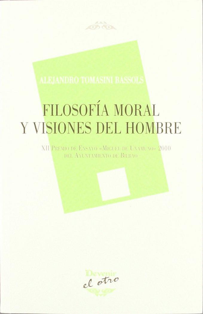 Filosofia moral y visiones del hombre