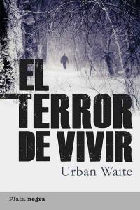 Terror de vivir,el