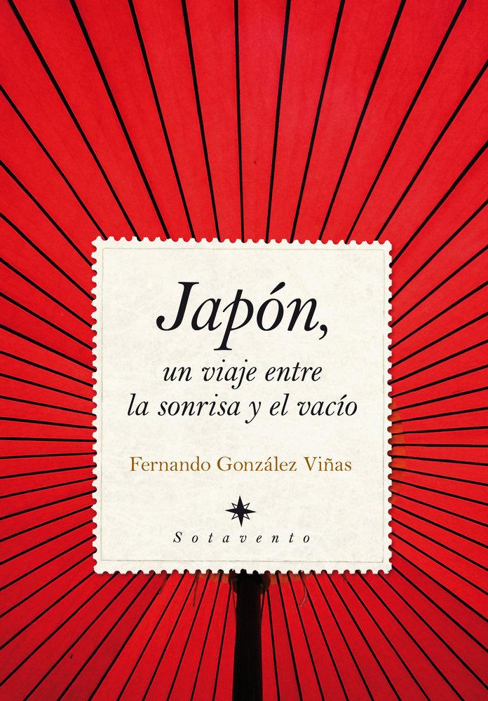 Japon un viaje entre la sonrisa y el vacio