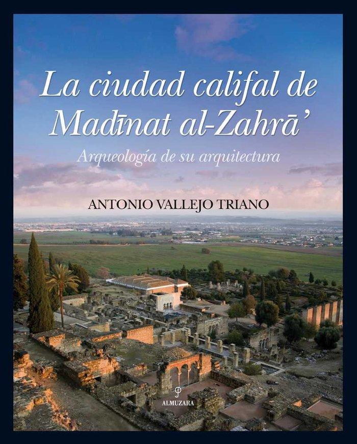Ciudad califal de medinat al-zahara, la