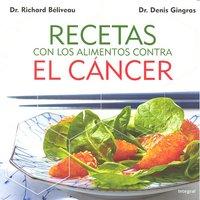 Recetas con los alimentos contra el cancer