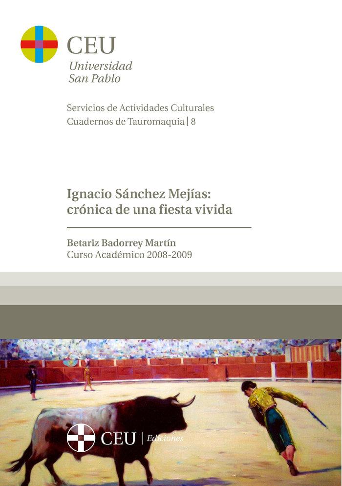Ignacio sanchez mejias: cronica de una fiesta vivida