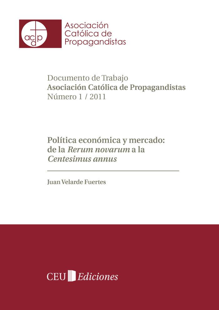 Politica economica y mercado: de la rerum novarum a la cente