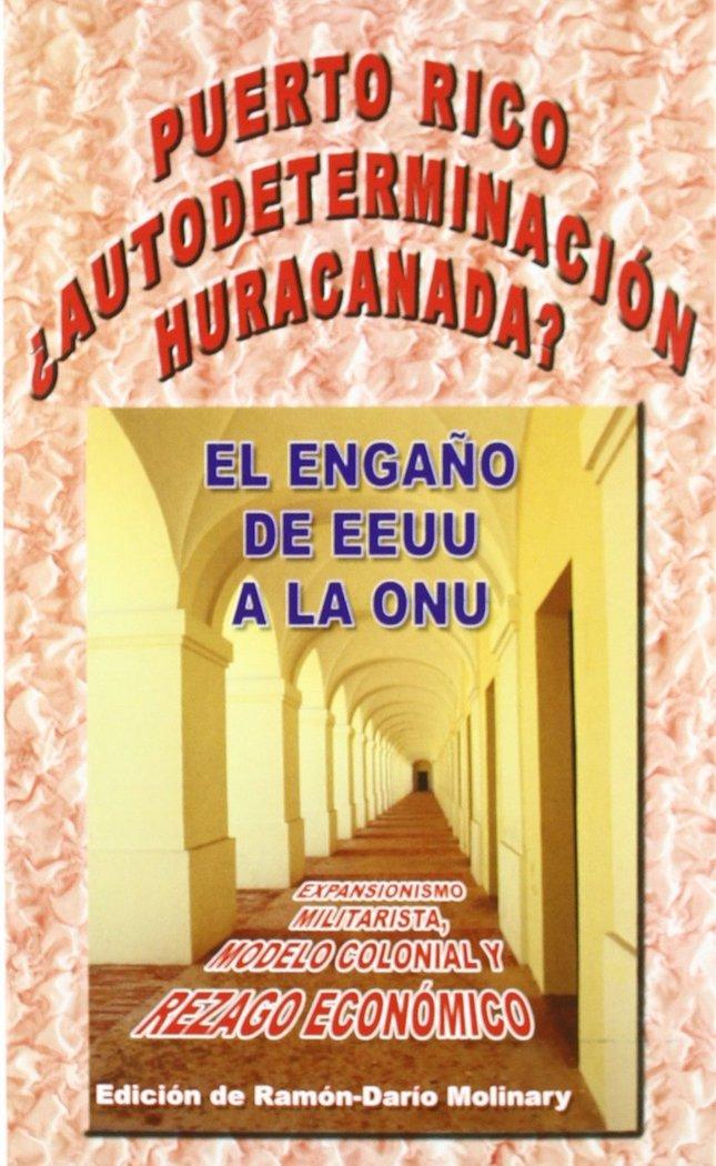 Puerto rico autodeterminacion huracanada el engaÑo de e
