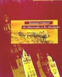 Itineraire culturel almoravides almohades