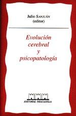 Evolucion cerebral y psicopatologia
