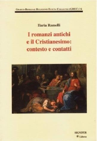 I romanzi antichi e il cristianesimo: contesto e contatti