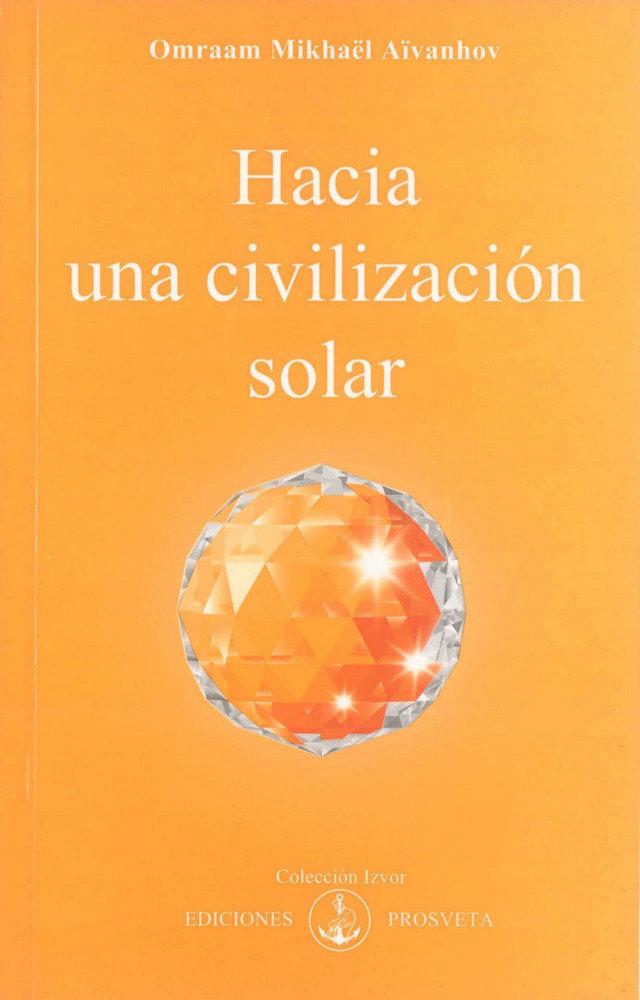 Hacia una civilizacion solar
