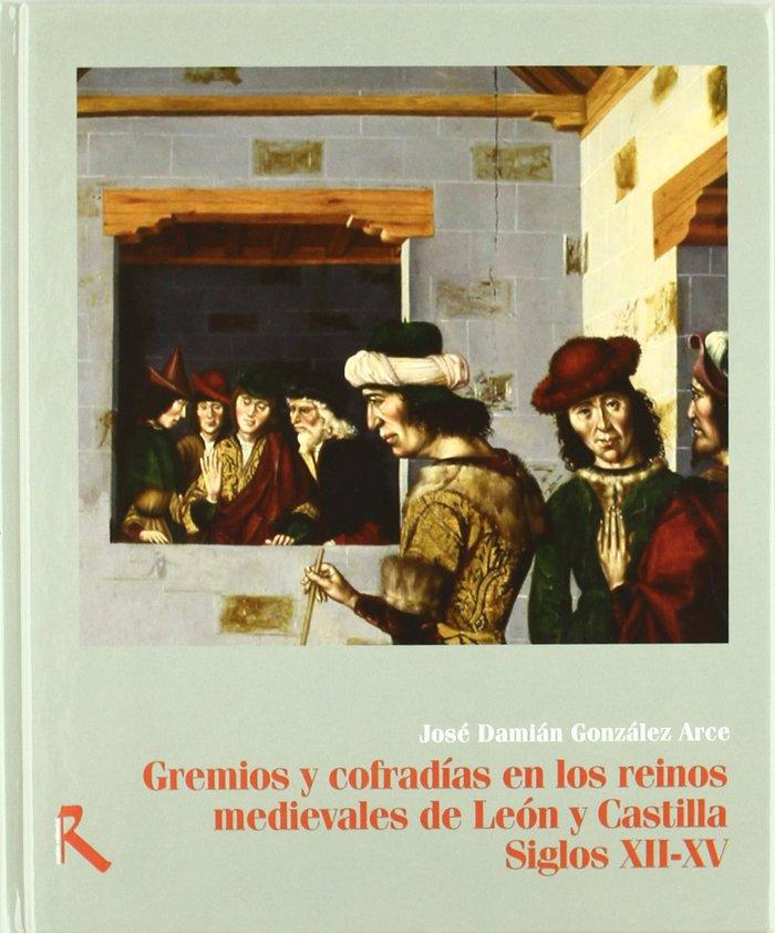 Gremios y cofradias en los reinos medievales de leon y casti