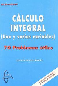 Calculo integral una y varias variables 70 problemas utiles
