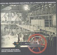 Hitos del patrimonio industrial provincia de granada