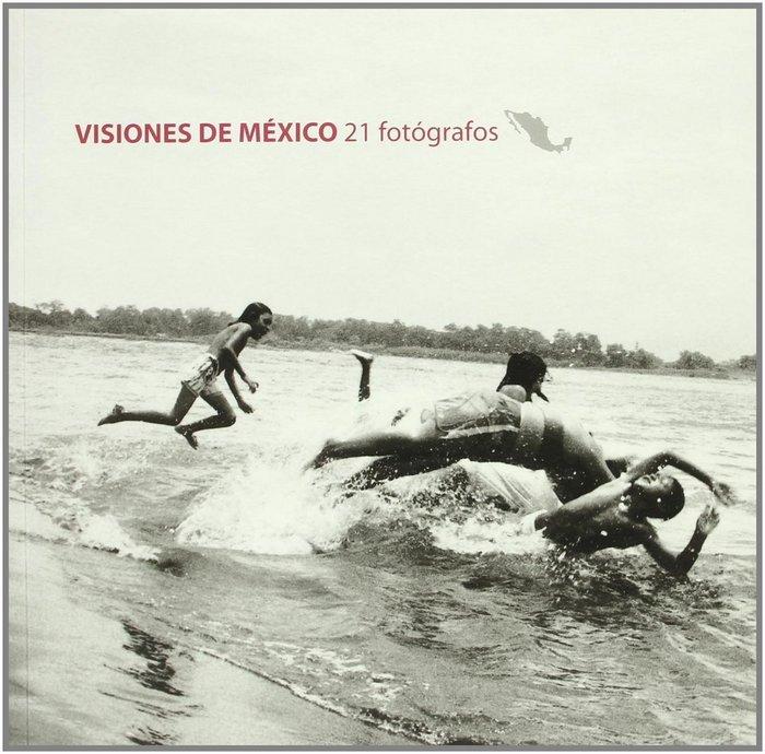 Visiones de mexico: 21 fotografos