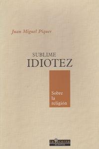 Sublime idiotez sobre la religion