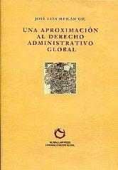 Una aproximacion al derecho administrativo global