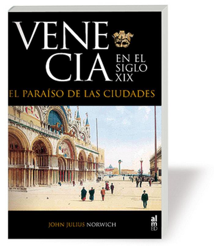 Venecia en el s.xix el paraiso de las ciudades tela