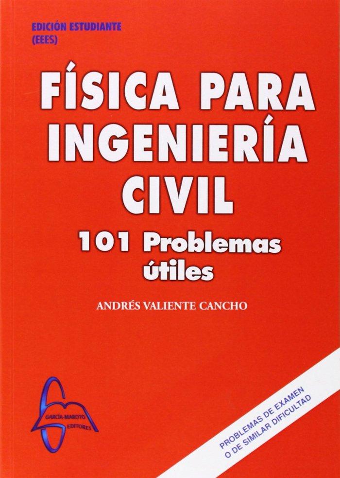 Fisica para ingenieria civil 101 problemas