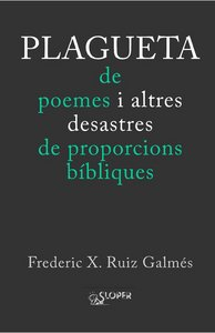 Plagueta de poemes i altres desastres de proporcions bibliqu