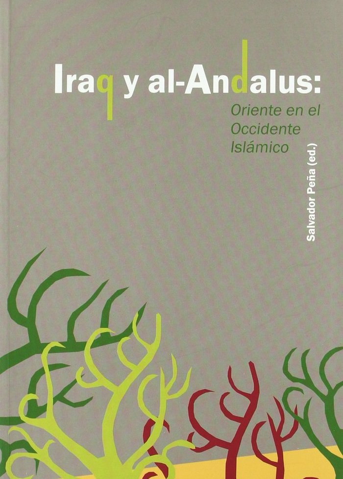Iraq y al-andalus: oriente en el occidente islamico