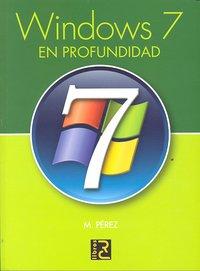 Windows 7 en profundidad