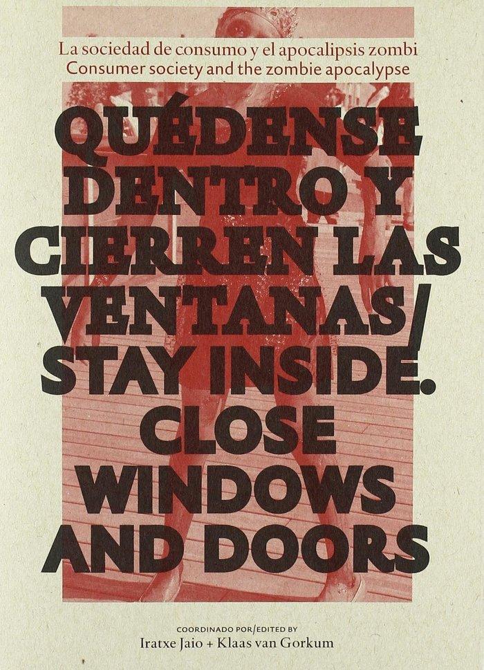 Quedense dentro y cierren las ventanas