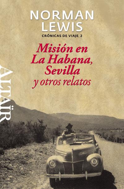 Mision en la habana sevilla y otros relatos