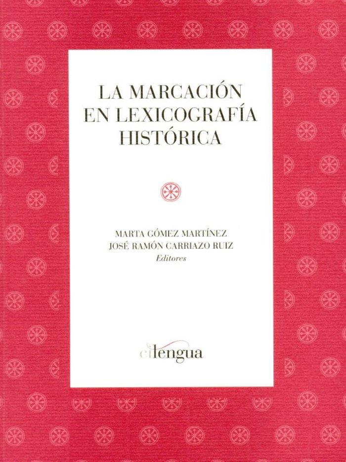La marcacion en la lexicografia historica