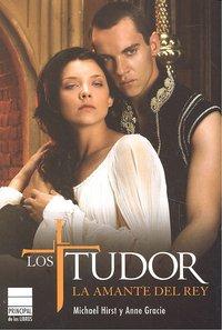 Tudor la amante del rey,los