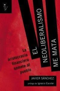 Neoliberalismo me mata,el