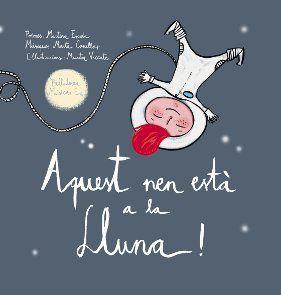 Aquest nen esta a la lluna!