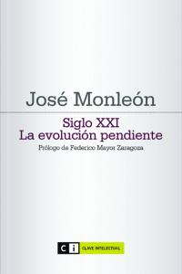 Siglo xxi la evolucion pendiente