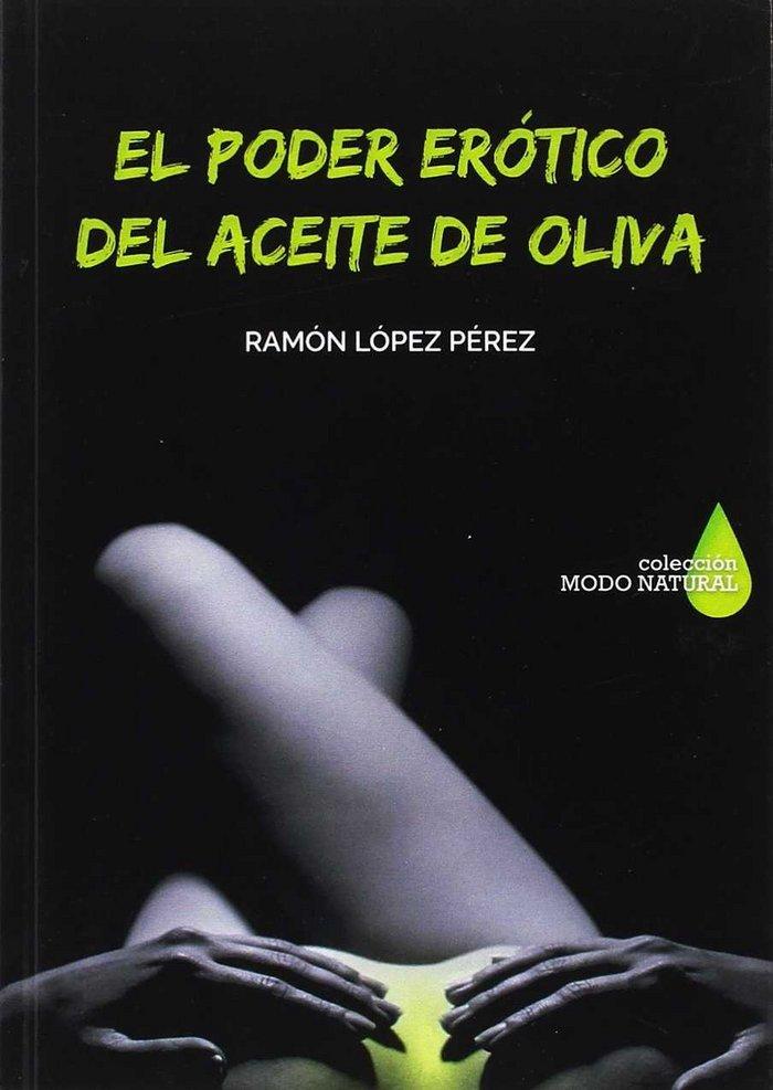 Poder erotico del aceite de oliva,el