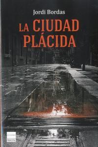 Ciudad placida,la