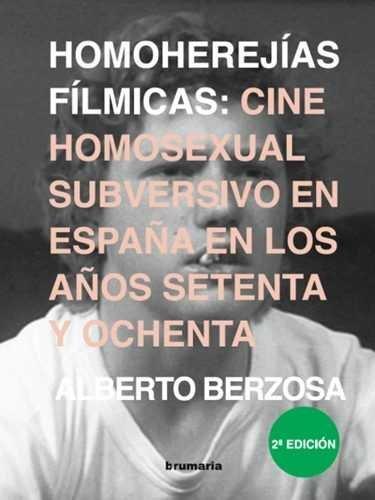 Homoherejias filmicas cine homosexual subversivo en españa