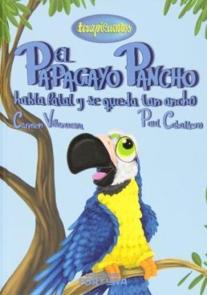 Papagayo pancho habla fatal y se queda tan ancho,el